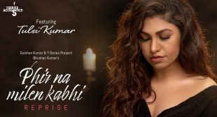 Phir Na Milen Kabhi Reprise Version Lyrics by Tulsi Kumar