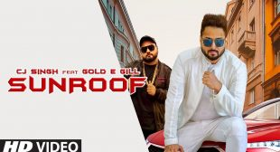 Sunroof Lyrics – CJ Singh, Gold E Gill