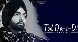 Tod Da E Dil Lyrics – Ammy Virk