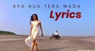Kya Hua Tera Wada Lyrics- Mohhamad Rafi – LyricsTrends