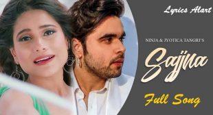 Sajjna Song Lyrics by Ninja | New Punjabi Song 2020
