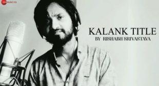 Kalank Title – Rishabh Srivastava Mp3 Song