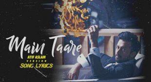 Main taare Lyrics – Atif Aslam Version | Lyrics Lover
