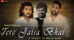 Tere Jaisa Bhai – A Tribute to Wajid Khan