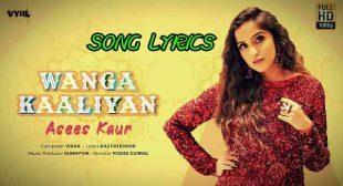 Wanga Kaaliyan lyrics – Asees Kaur | Raj Fatehpur