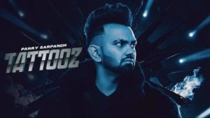 TATTOOZ LYRICS – Parry Sarpanch
