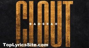 Clout Lyrics – Badshah – TopLyricsSite.com