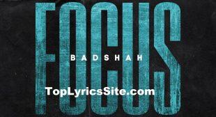 Focus Lyrics – Badshah ,The Power Of Dreams – TopLyricsSite.com