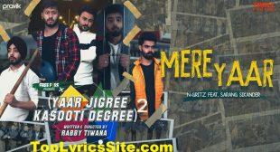 Mere Yaar Lyrics – N Gritz x Sarang Sikander – TopLyricsSite.com