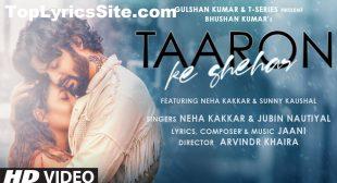 Taaron Ke Shehar Lyrics – Neha Kakkar – TopLyricsSite.com