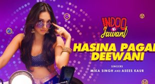 Hasina Pagal Deewani Lyrics – Indoo Ki Jawani