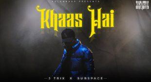 Khaas Hai Lyrics – J Trix