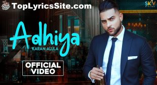 Adhiya Lyrics – Karan Aujla – TopLyricsSite.com