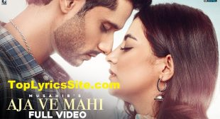 Aja Ve Mahi Lyrics – Musahib – TopLyricsSite.com