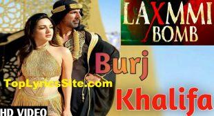 Burjkhalifa Lyrics – Laxmmi Bomb – TopLyricsSite.com