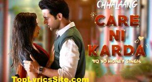 Care Ni Karda Lyrics – Chhalaang,Yo Yo Honey Singh – TopLyricsSite.com