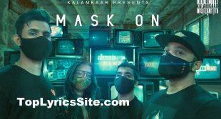 Mask On Lyrics – Raftaar | Karma, Rashmeet Kaur, Yunan – TopLyricsSite.com