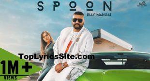 Spoon Lyrics – Elly Mangat – TopLyricsSite.com