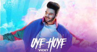 Oye Hoye Song Lyrics – Vicky