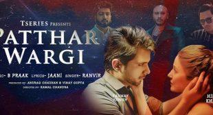 Patthar Wargi – Ranvir