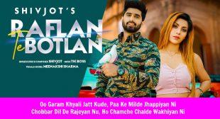 रफलान ते बोतलान Raflan Te Botlan Lyrics in Hindi – Shivjot | The Boss