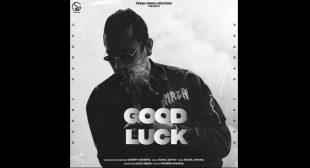 Good Luck Lyrics – Garry Sandhu