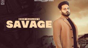 Savage Lyrics by Deep Kahlon