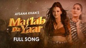 Matlab Da Yaar Lyrics – Afsana Khan | Ucha Pind
