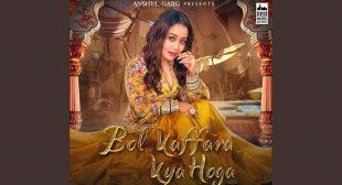 Bol Kaffara Kya Hoga – Neha Kakkar