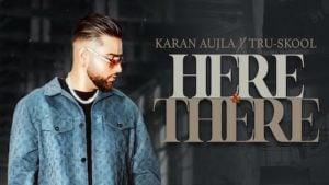 Here And There Lyrics – Karan